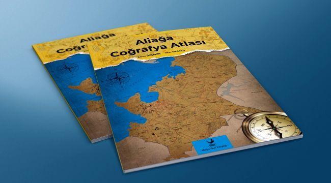 Kasım Ayının Kitabı: 'Aliağa Coğrafya Atlası'